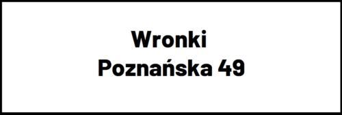 Wronki Poznańska 49